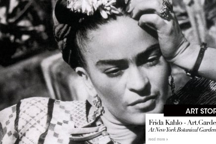 Frida Kahlo – Art.Garden.Life at the New York Botanical Garden